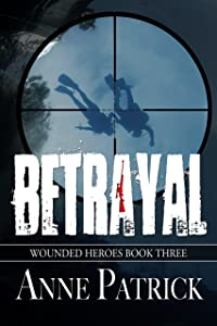 Betrayal (Wounded Heroes Series Book 3)
