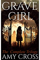 Grave Girl: The Complete Trilogy Kindle Edition