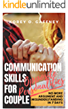 Communication Skills for Couples in Opposite Personalities: NO MORE Argument and Misunderstanding in 7 Days