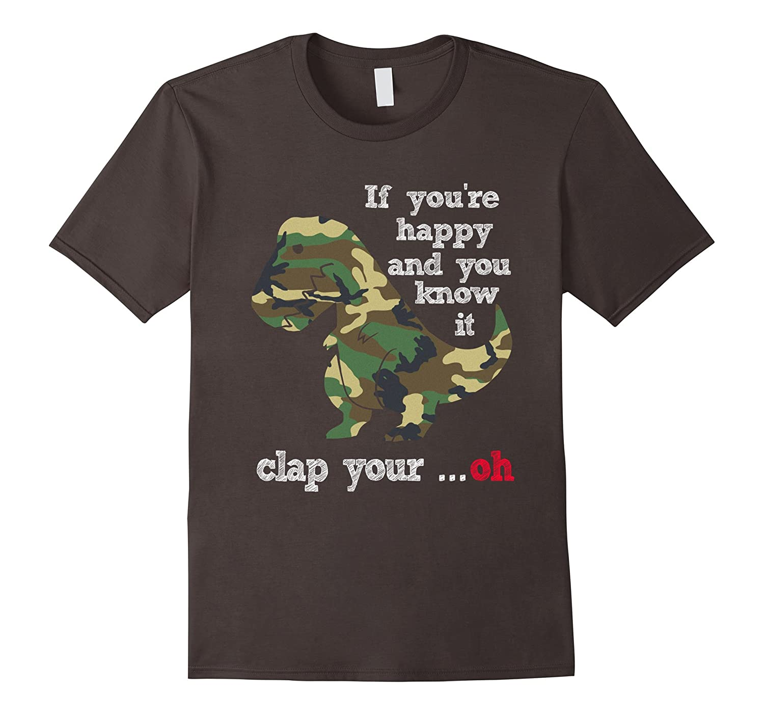 Camouflage Military T-rex If you're happy & you know it