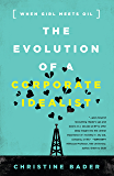 The Evolution of a Corporate Idealist: When Girl Meets Oil