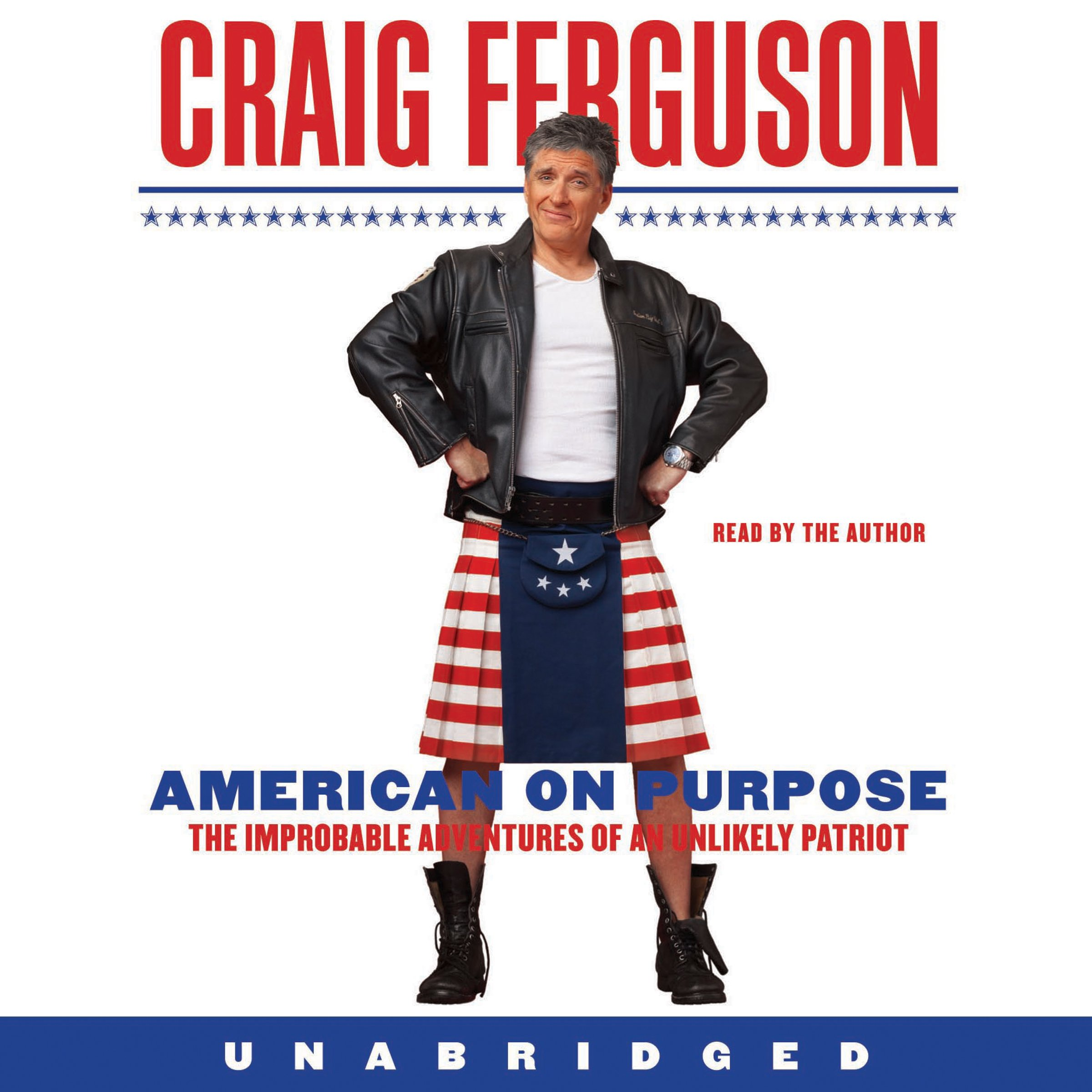 American On Purpose  The Improbable Adventures Of An Unlikely Patriot