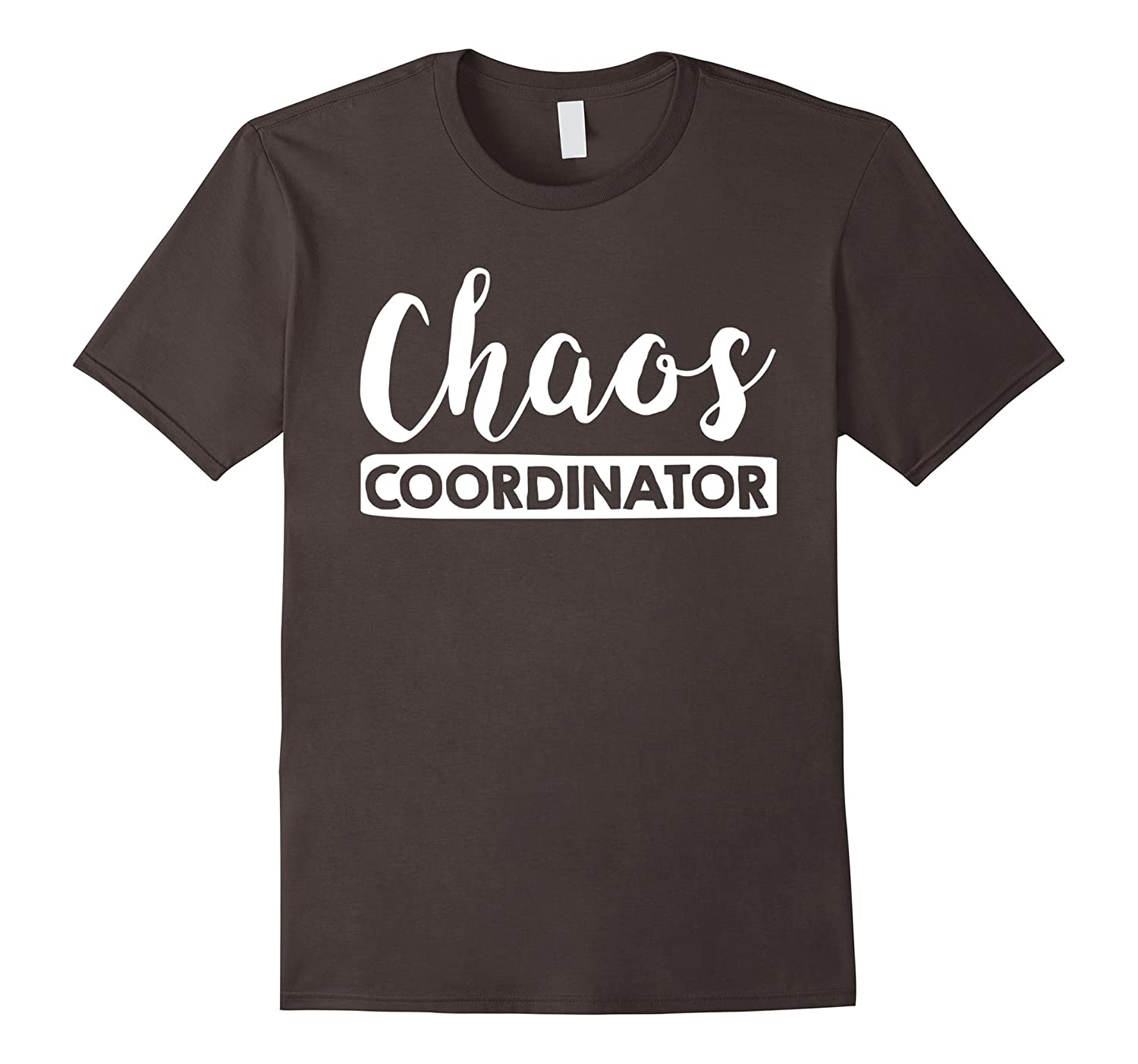 Chaos Coordinator Mom T-shirt Mothers Day 2017-Vaci