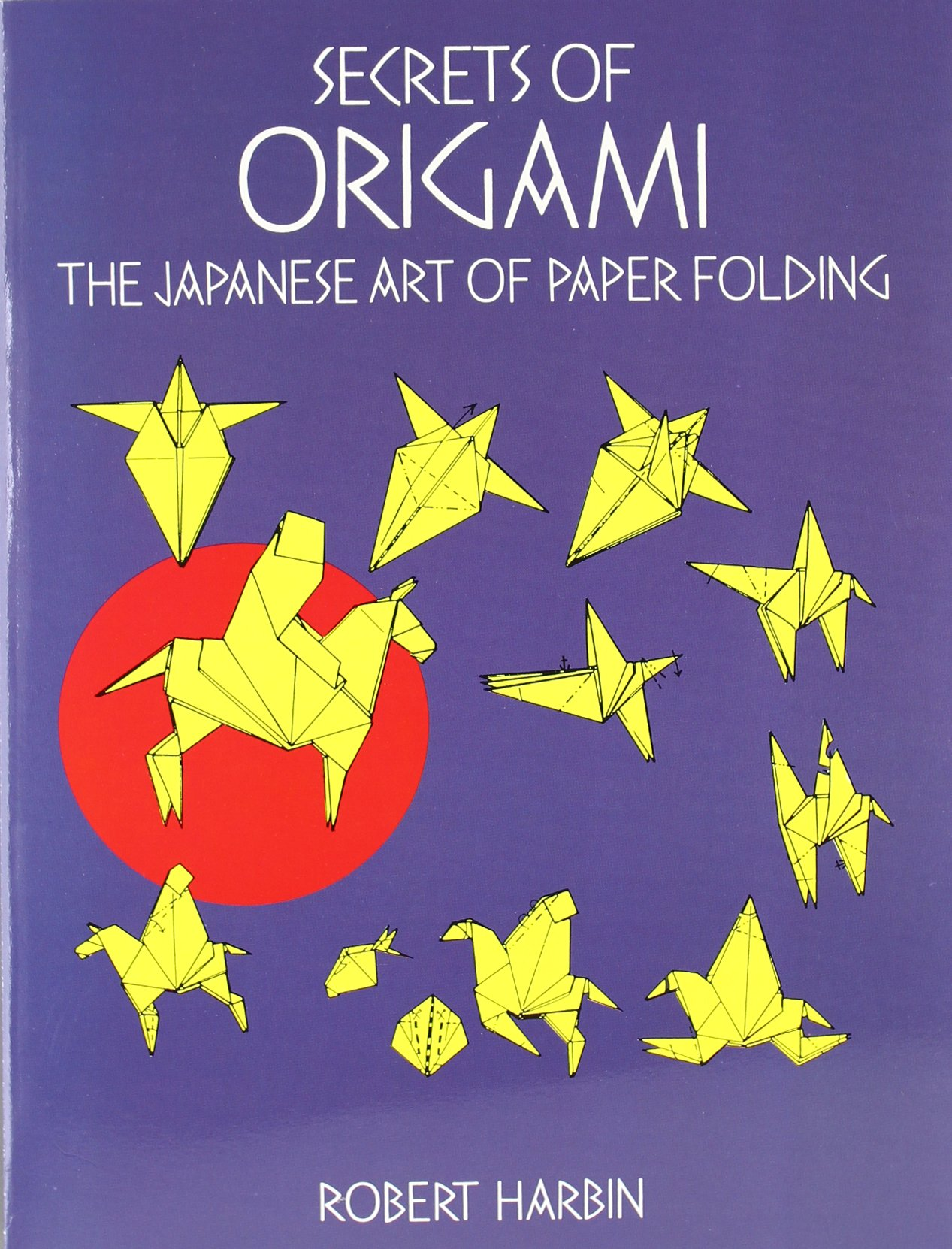 Secrets of Origami: The Japanese Art of Paper Folding (Dover Origami Papercraft)