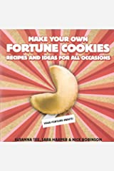 Make Your Own Fortune Cookies : Recipes and Ideas for All Occasions Paperback
