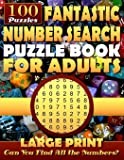 Fantastic Number Search Puzzle Book for Adults: Large print.: Number Search Books for Seniors and Adults. Can You Find…