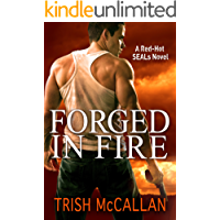 Forged in Fire (A Red-Hot SEALs Novel Book 1)