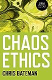 Chaos Ethics