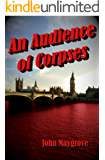 An Audience of Corpses: The First Jack Hornby Noir Mystery