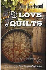 For the Love of Quilts: Wine Country Quilt Series Book 1 of 5 Paperback