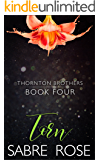 Torn (Thornton Brothers Book 4)