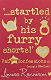 '...startled by his furry shorts!': Fab New Confessions of Georgia Nicolson (Confessions of Georgia Nicolson (7))