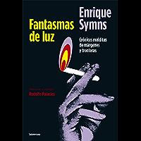 Fantasmas de luz: Crónicas malditas de márgenes y fronteras (Spanish Edition)