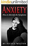 Anxiety: How To Identify The Symptoms (Anxiety Disorders, anxiety Self Help, Anxiety Symptoms, anxiety management, anxiety relief, anxiety free, ptsd, ocd, gad,)