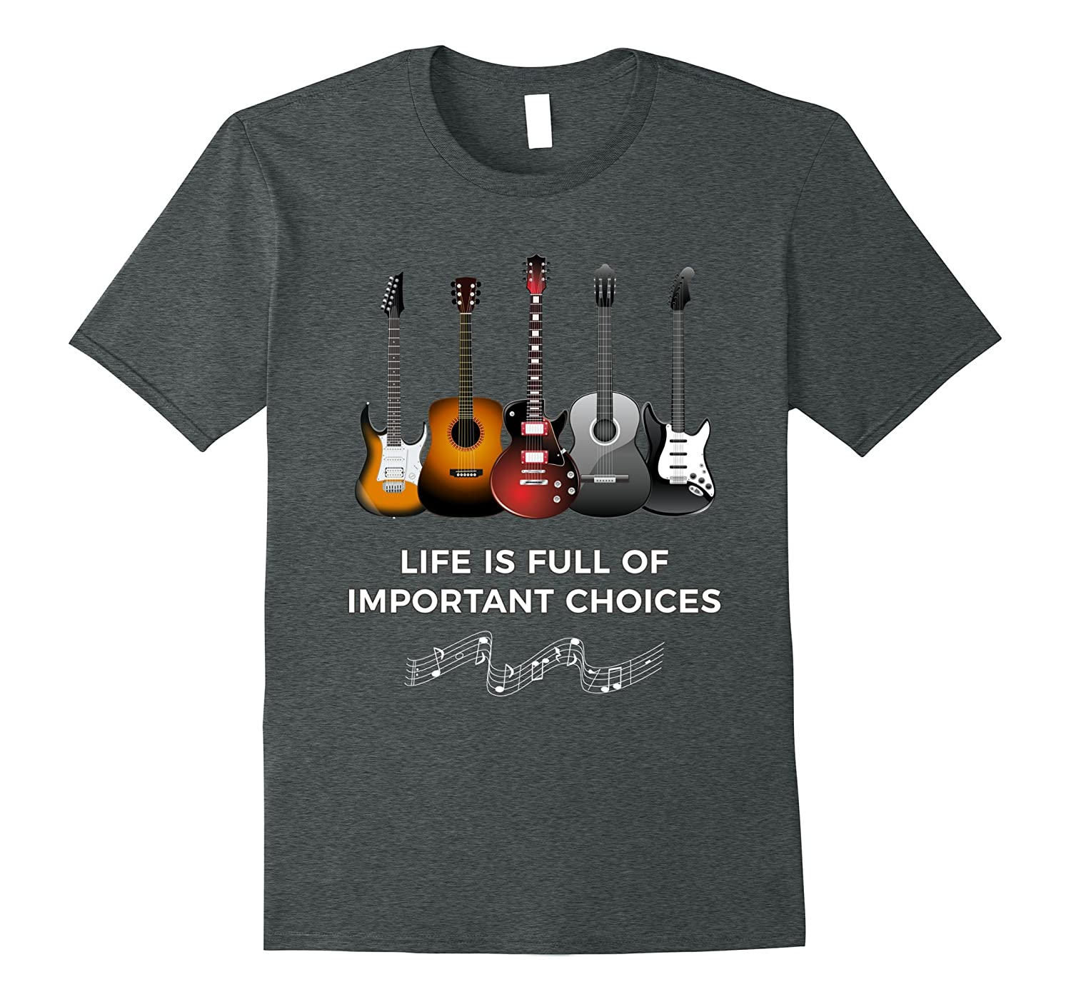 Life is Full of Important Choices Funny Guitar T-Shirt-FL