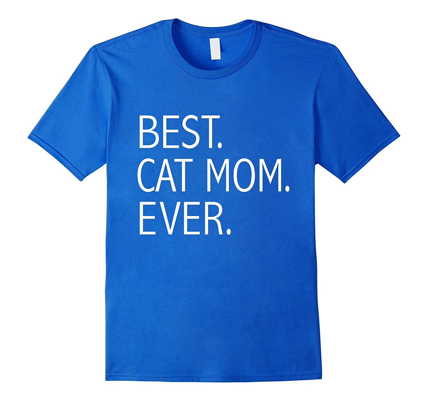 Funny Best Cat Mom Ever T-shirt Cute Cat Lady Cat Lovers Tee