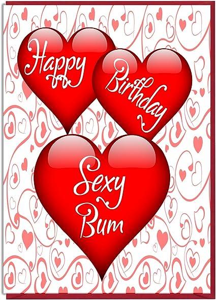 Carte D Anniversaire En Forme De Cœur Happy Birthday Sexy Bum Amoureux Partenaire Epouse Mari Petite Amie Petit Ami Amazon Fr Fournitures De Bureau