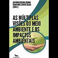 As múltiplas visões do Meio Ambiente e os Impactos Ambientais