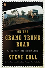 On the Grand Trunk Road: A Journey into South Asia Kindle Edition