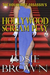 The Housewife Assassin's Hollywood Scream Play (Housewife Assassin Series, Book 7) Kindle Edition