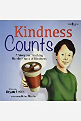 Kindness Counts: A Story Teaching Random Acts of Kindness (Without Limits) Paperback