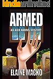 ARMED: An Alex Harris Mystery