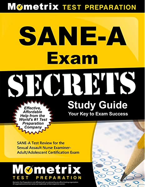Sane A Exam Secrets Study Guide Sane A Test Review For The Sexual Assault Nurse Examiner Adult Adolescent Certification Exam Mometrix Secrets Study Guides 9781610728379 Medicine Health Science Books Amazon Com