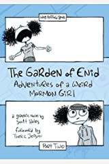 The Garden of Enid: Adventures of a Weird Mormon Girl, Part Two Kindle Edition