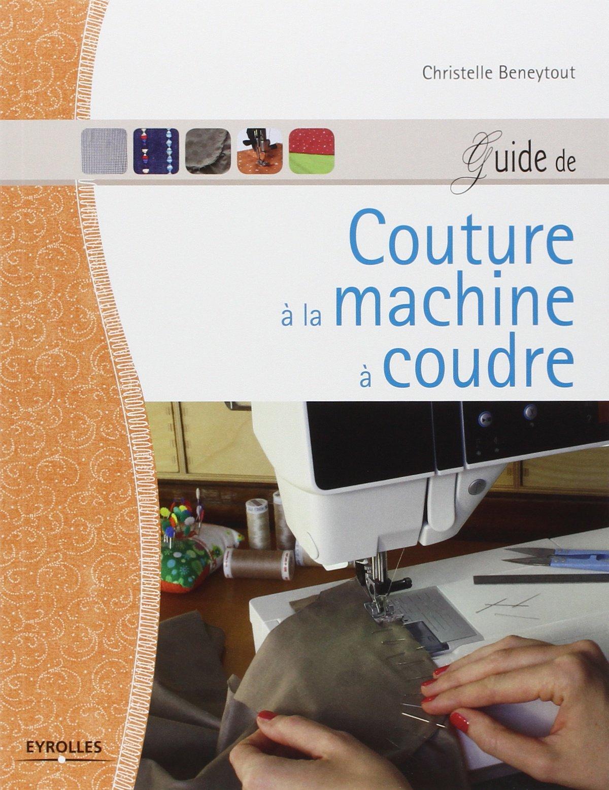 Super Amazon.fr - Guide de couture à la machine à coudre - Christelle  ZI84
