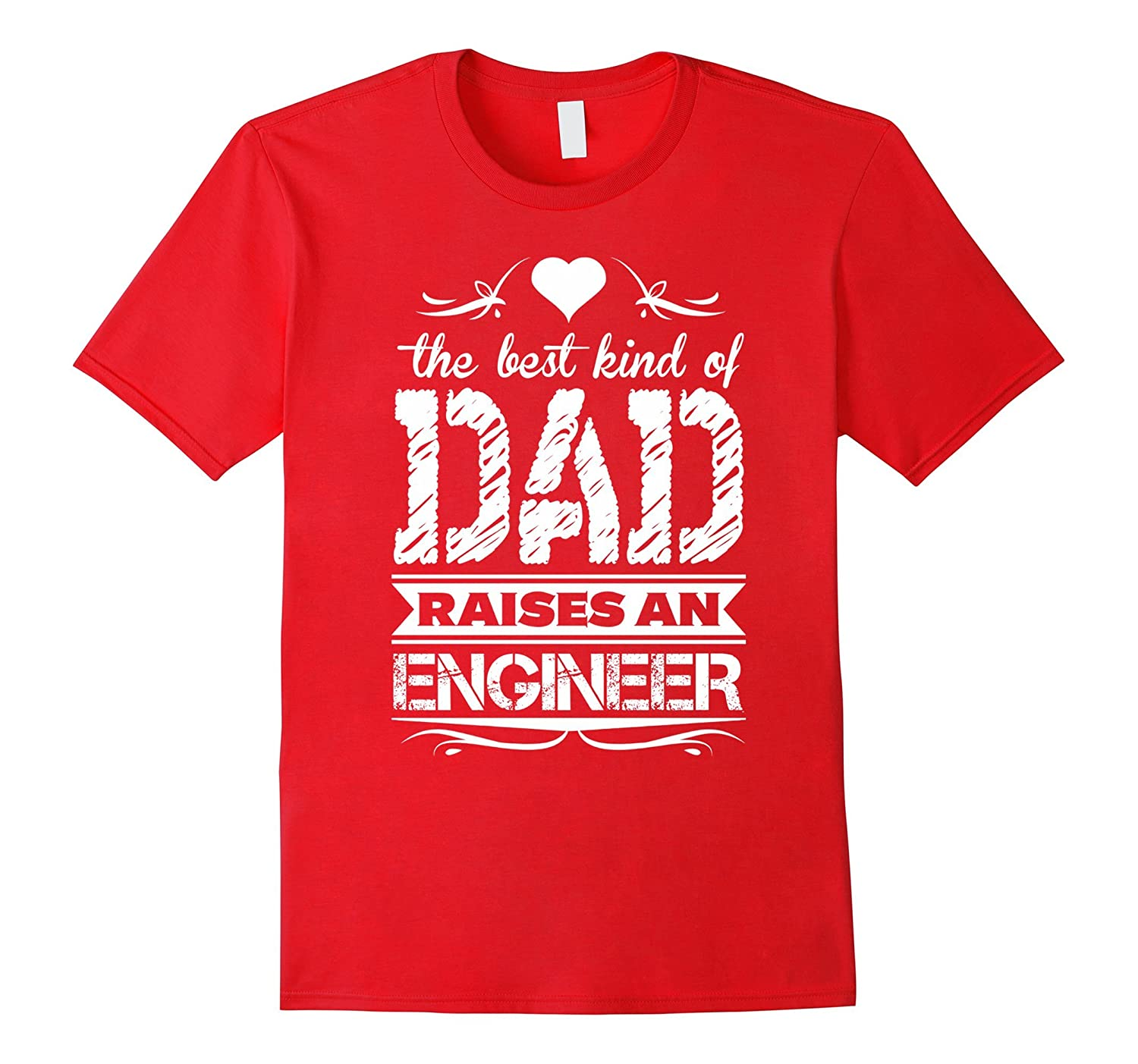 Mens The Best Kind of Dad Raises an Engineer-Vaci