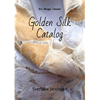 Golden Silk Catalog: Eri, Muga, Tassar