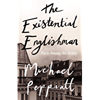 The Existential Englishman: Paris Among the Artists