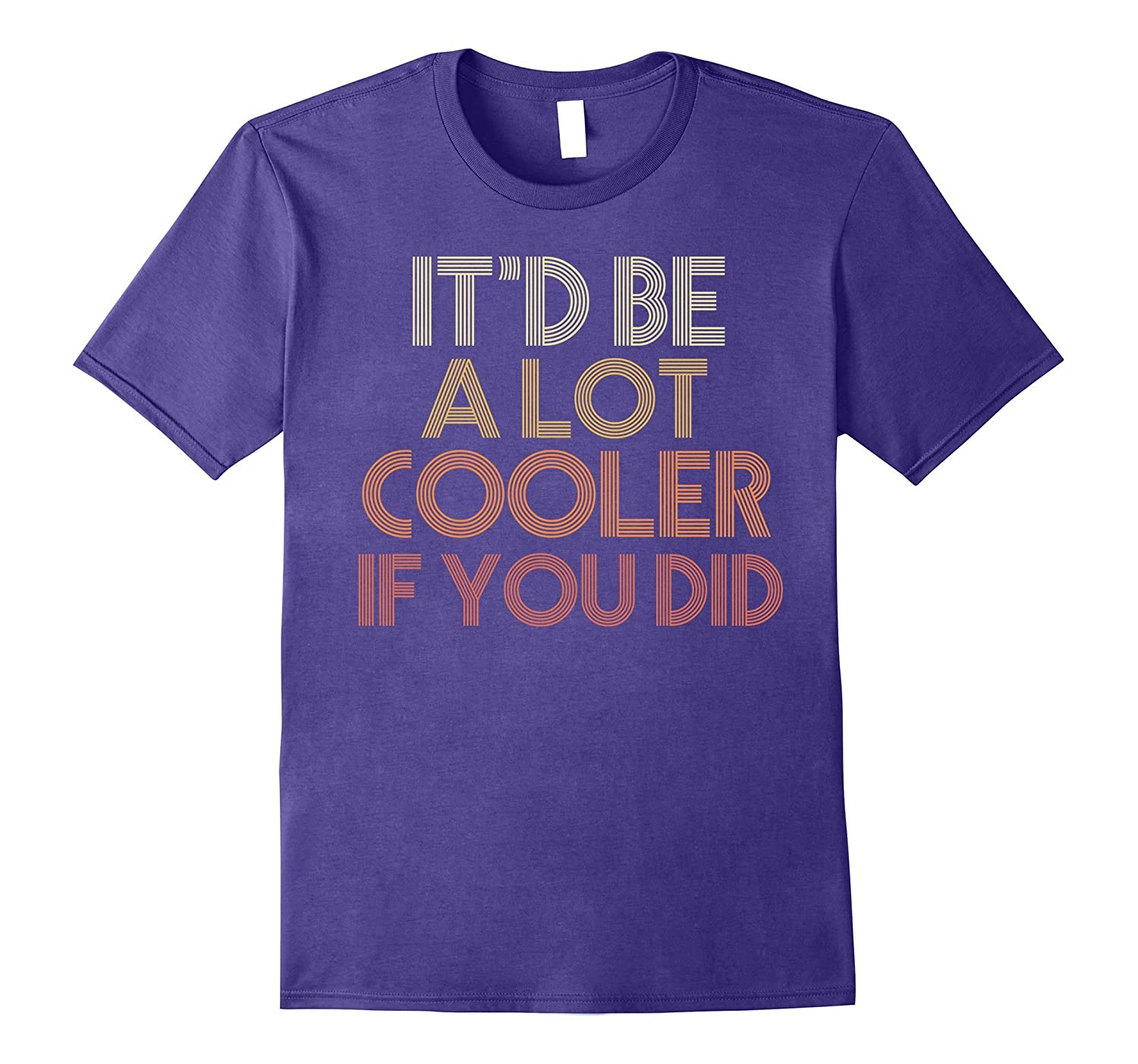Cooler Shirt Funny Quote 1970s-Tovacu