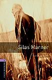 Silas Marner Level 4 Oxford Bookworms Library: 1400 Headwords