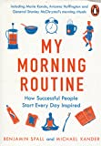 My Morning Routine: How Successful People Start Every Day Inspired