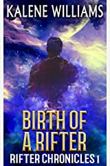 Birth of a Rifter (Rifter Chronicles Book 1) Kindle Edition