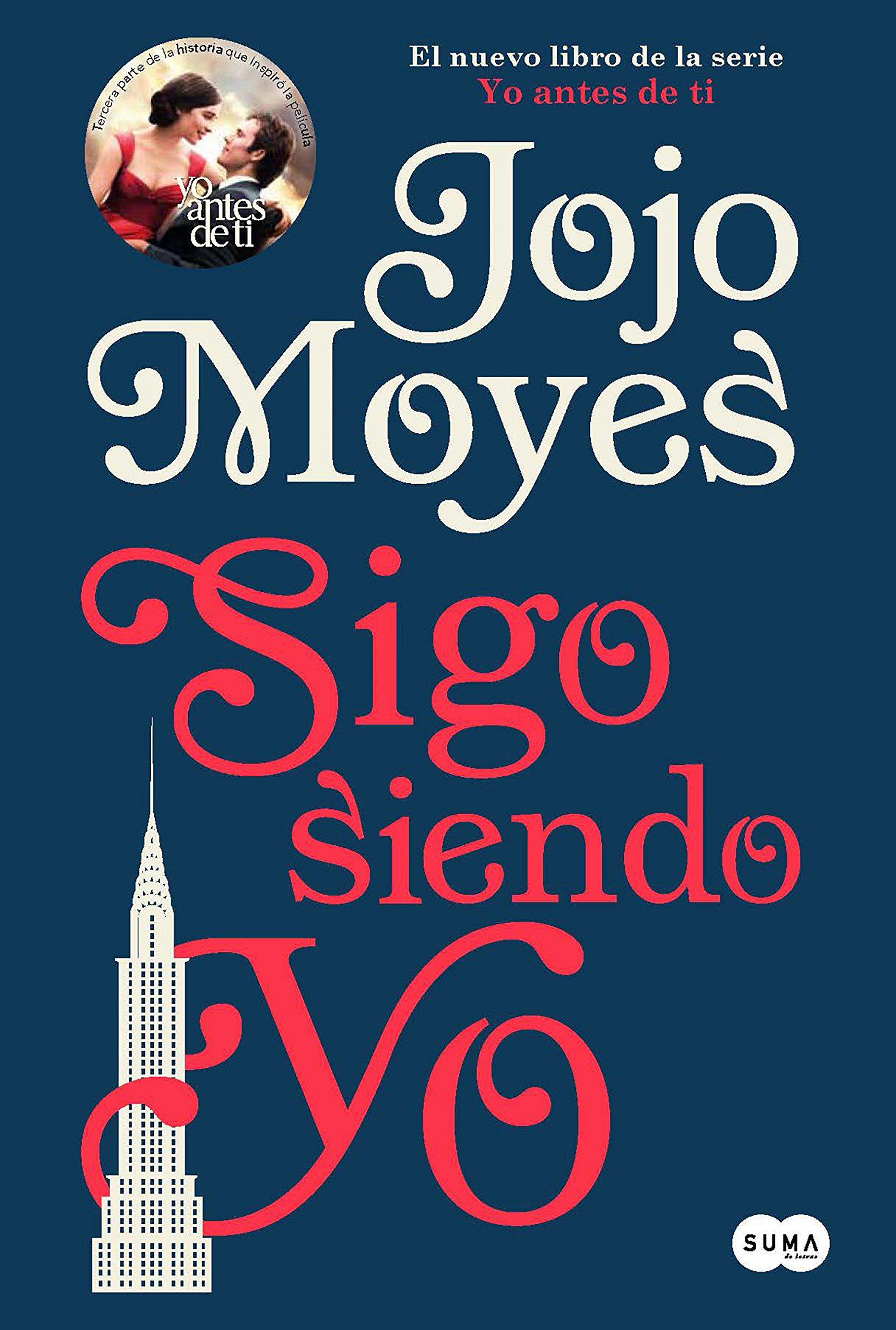 Sigo Siendo Yo Still Me Spanish Edition Moyes Jojo 9781947783256 Books