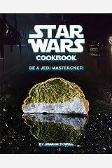 Star Wars Cookbook: Be a Jedi MasterChef! Kindle Edition