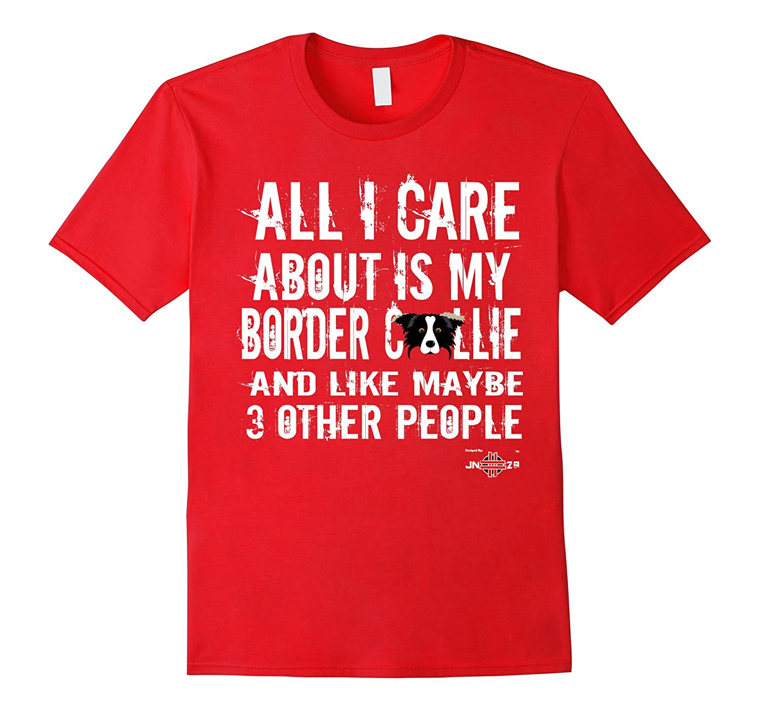 Border Collie shirt  All I care about is my Border Collie-BN
