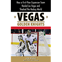 Vegas Golden Knights: How a First-Year Expansion Team Healed Las Vegas and Shocked the Hockey World