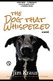 The Dog That Whispered: A Novel