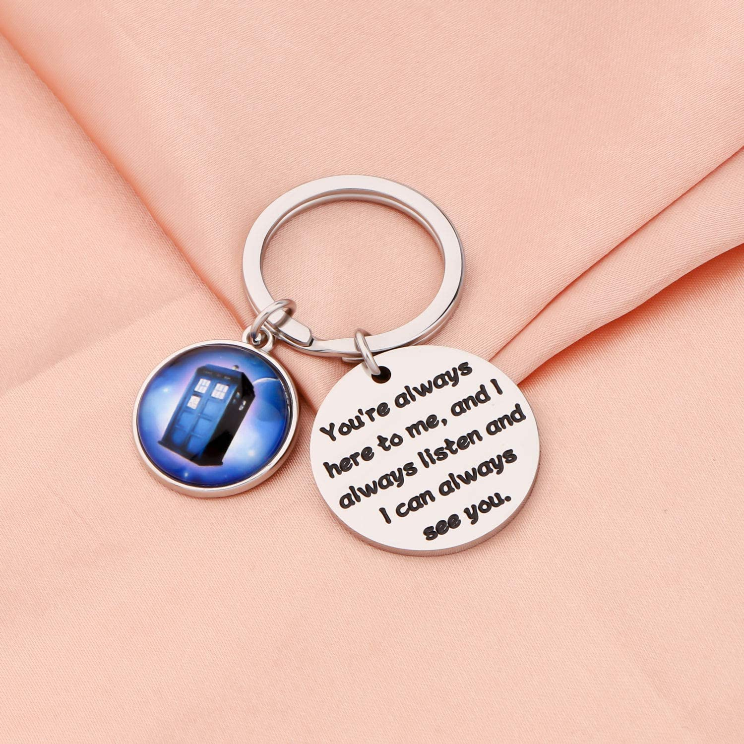 WSNANG Tardis Gift Doctor Who Inspired Jewelry Gift for Dr Who Fans Youre Always Here to Me and I Always Listen and I Can Always See You Keychain Youre Always Here KC