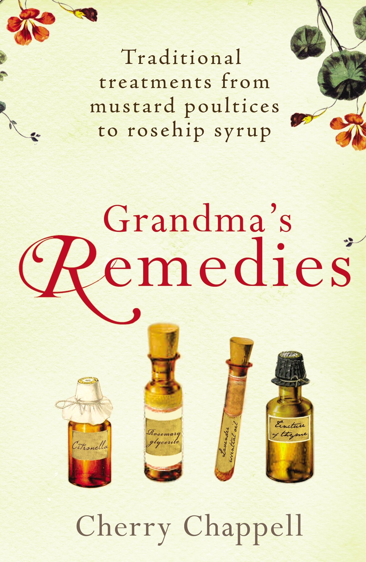 Grandma's Remedies: Traditional Treatments from Mustard Poultices to Rosehip Syrup ebook