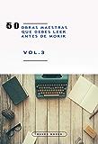 50 Obras Maestras que debes leer antes de morir: Vol.3 (Bauer Classics) (50 Classics you must read before you die)