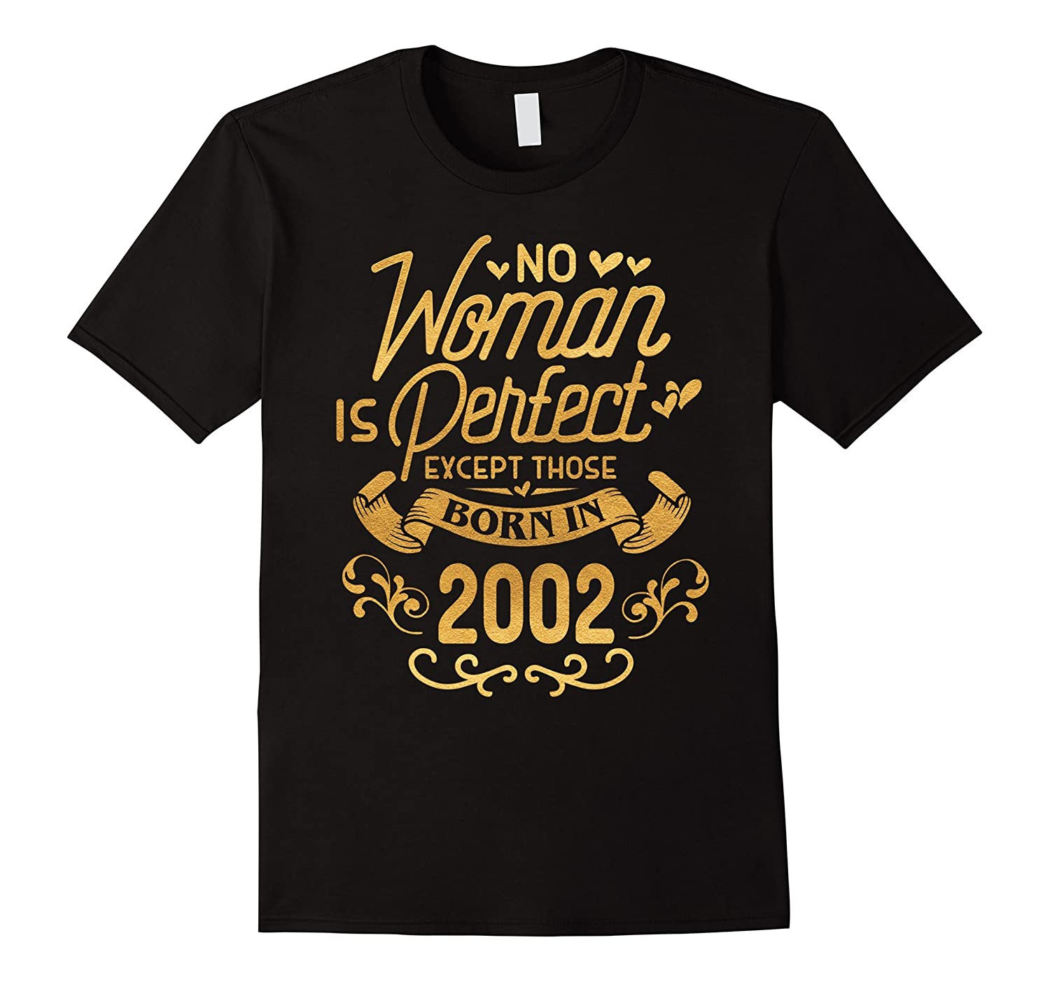 15th Birthday Gift TShirt Woman Is Perfect 2002 15 Year Old-PL