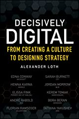 Decisively Digital: From Creating a Culture to Designing Strategy Paperback