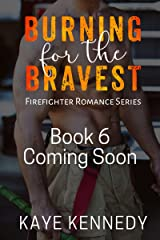 Burning for Love: A Steamy NYC Firefighter Romance (Burning for the Bravest Book 6) Kindle Edition
