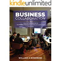 Business Collaboration: How To Find Business To Business Collaboration To Help You Grow Your Business
