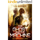 The Ghost and the Machine: Schism Book One