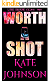 Worth A Shot (Luke Sharpe Files Book 1)